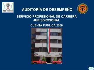 SERVICIO PROFESIONAL DE CARRERA JURISDICCIONAL CUENTA P BLICA 2008