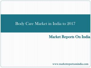 Body Care Market in India to 2017