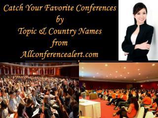 Catch Your Favorite Conferences from Allconferencealert.com