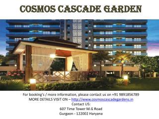 Cosmos Cascade Garden Offers 2/3/4 BHK Flat CALL 9891856789