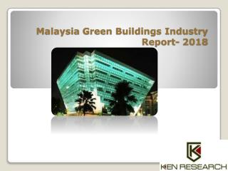Malaysia Green Building Industry: Key Drivers