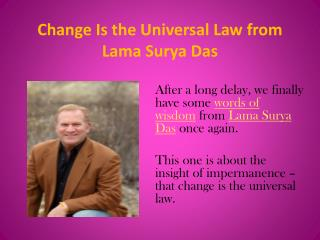 Change is the Universal Law From Lama Surya Das