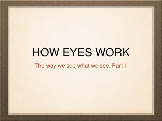 Jeffrey Browen Presents: The Anatomy of the Eye
