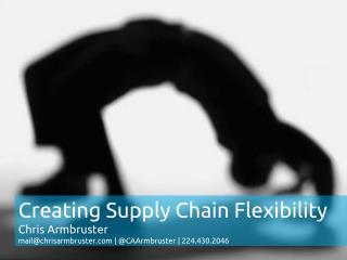 Creating Supply Chain Flexibility