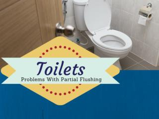 How to Fix Partial Flushing