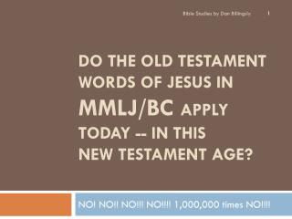 Do The Old Testament Words Of Jesus Apply Today?