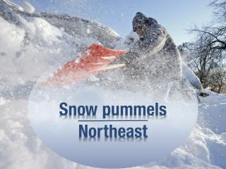 Snow pummels Northeast