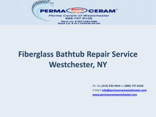Fiberglass Bathtub Repair Service  Westchester, NY