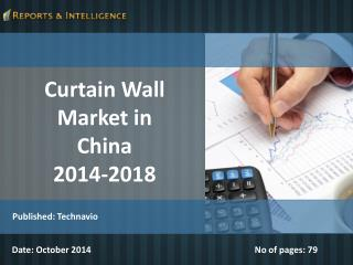Curtain Wall Market in China 2014-2018