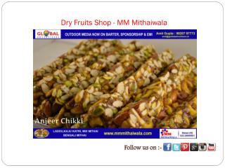 Dry Fruits Shop - MM Mithaiwala