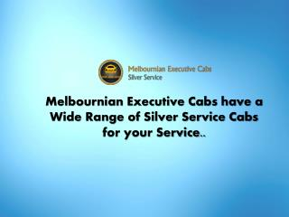 Melbournian Executive Cabs have a Wide Range Cabs
