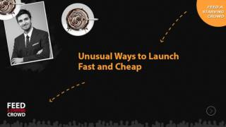 Unusual Ways To Launch Fast And Cheap