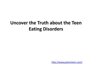 Uncover the Truth about the Teen Eating Disorders