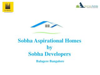 Sobha Aspirational Homes Balagere