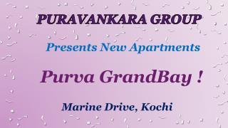 Purva Grandbay Marine Drive Kochi - Puravankara Group New Pr