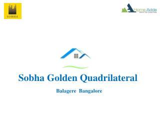 Sobha Golden Quadrilateral Whitefield