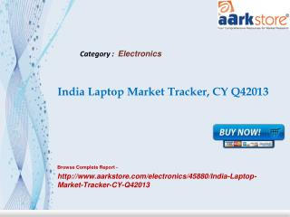 Aarkstore - India Laptop Market Tracker, CY Q42013