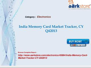 Aarkstore - India Memory Card Market Tracker, CY Q42013