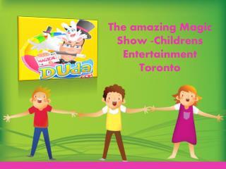 The amazing Magic Show -Childrens Entertainment Toronto