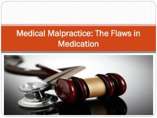 Medical Malpractice: The Flaws in Medication