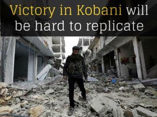 Victory in Kobani will be hard to replicate