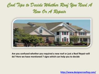 Cool Tips to Decide Whether Roof You Need A New Or A Repair