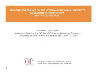 Professor Lotfi El Bahri Advanced Training for OIE Focal Points on Veterinary Products, countries of North Africa and Mi