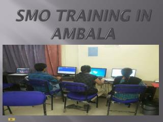 SMO Training in Ambala