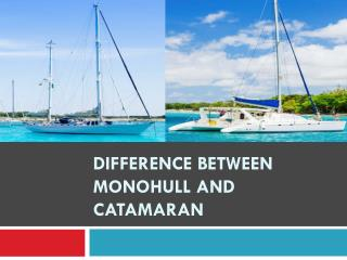 Difference between Monohull and Catamaran