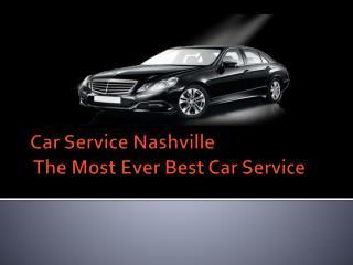 Car Service NashvilleThe Most Ever Best Car Service