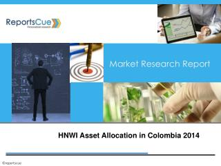 HNWI Asset Allocation in Colombia 2014