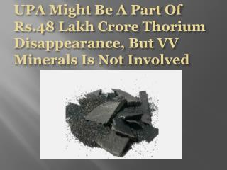 UPA Might Be A Part Of Rs.48 Lakh Crore Thorium Disappearanc