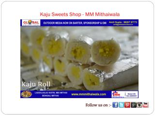 Kaju Sweets Shop - MM Mithaiwala