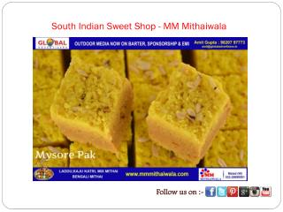 South Indian Sweet Shop - MM Mithaiwala