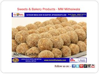 Sweets & Bakery Products - MM Mithaiwala