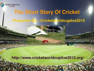The Short Story Of Cricket