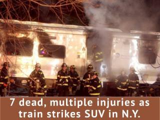 7 dead, multiple injuries as train strikes SUV in N.Y.