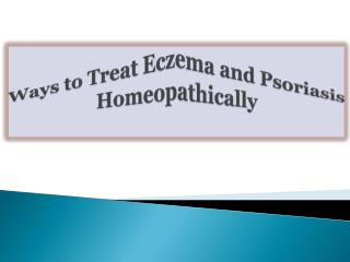 Ways to Treat Eczema and Psoriasis Homeopathically