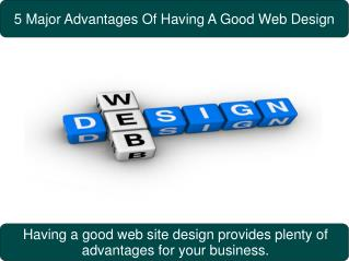 5 Major Advantages Of Having A Good Web Design