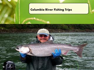 Columbia River Fishing Trips