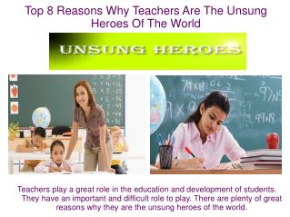 Top 8 Reasons Why Teachers Are The Unsung Heroes Of The Worl