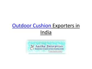 Outdoor Cushion Exporter