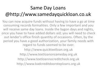 Same Day Loans UK @http://www.samedayquickloan.co.uk