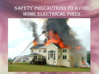 Safety Precautions to Avoid Home Electrical Fires