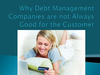 Why Debt Management Companies are not Always Good for the Cu