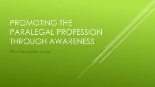 Promoting The Paralegal Profession Through Awareness