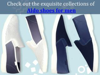 Check out the exquisite collections of Aldo shoes for men