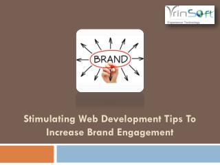 Stimulating Web Development Tips to Increase BrandEngagement