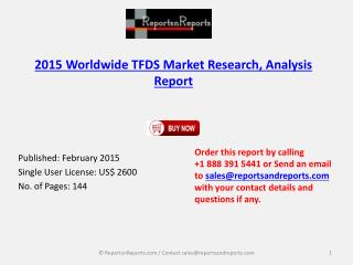 2015 Market Analysis Report on Global TFDS Industry