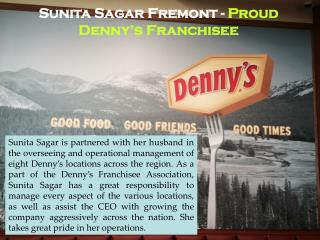 Sunita Sagar of Fremont - Proud Denny's Franchisee
